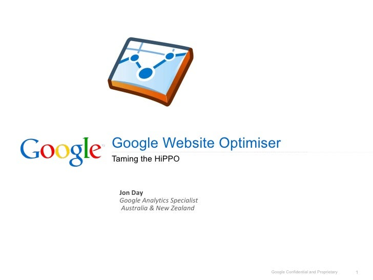 Google Website Optimiser Taming the HiPPO Jon Day Google Analytics Specialist Australia & New Zealand