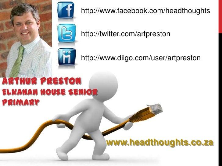 http://www.facebook.com/headthoughts                http://twitter.com/artpreston                http://www.diigo.com/user...