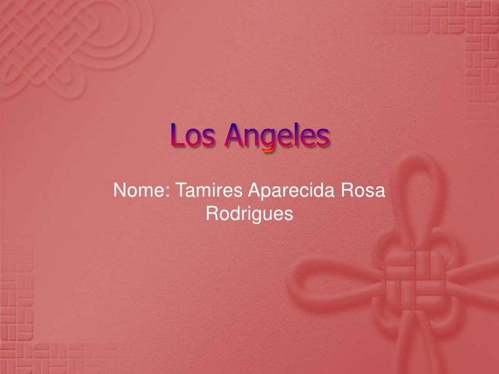 Nome: Tamires Aparecida Rosa         Rodrigues