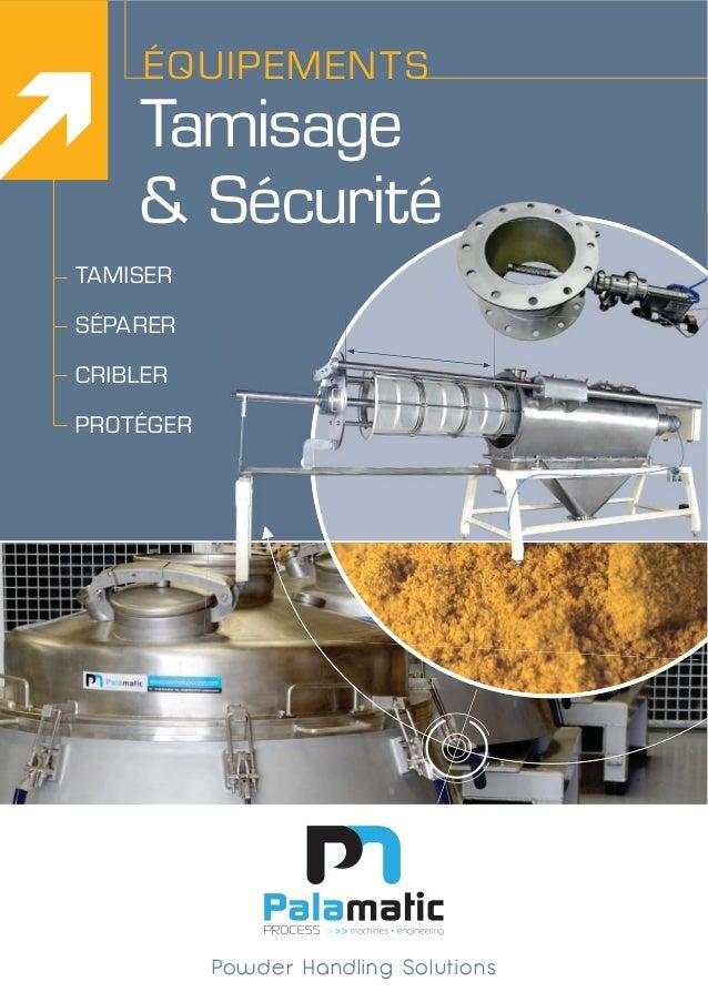 Tamisage & Sécurité ÉQUIPEMENTS TAMISER SÉPARER CRIBLER PROTÉGER Powder Handling Solutions