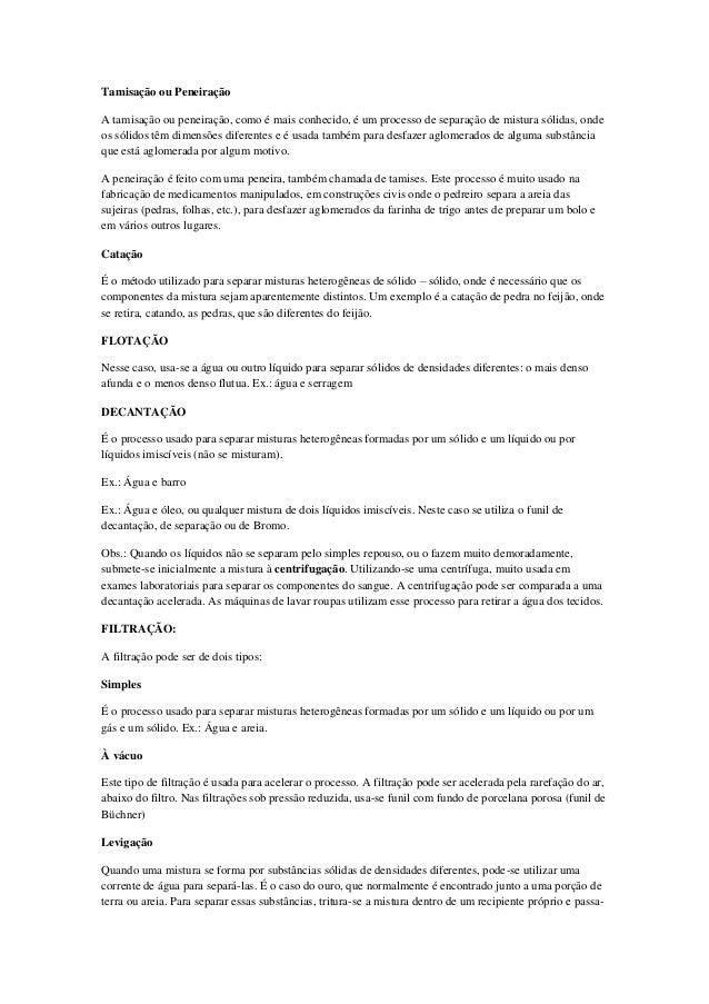 Tamisação ou PeneiraçãoA tamisação ou peneiração, como é mais conhecido, é um processo de separação de mistura sólidas, on...