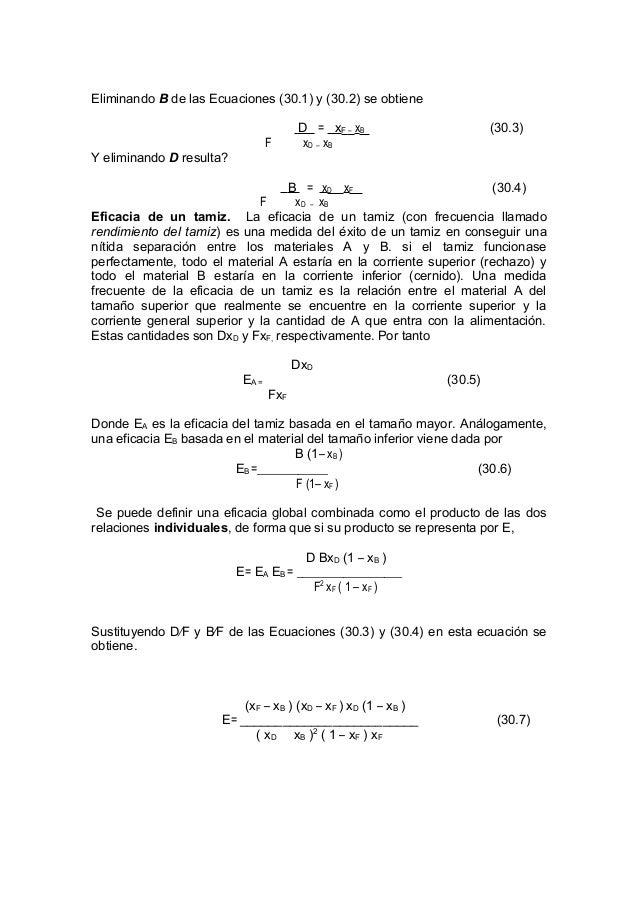 Eliminando B de las Ecuaciones (30.1) y (30.2) se obtiene D = xF – xB (30.3) F xD – xB Y eliminando D resulta? B = xD xF (...