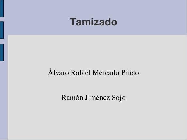 Tamizado Álvaro Rafael Mercado Prieto Ramón Jiménez Sojo