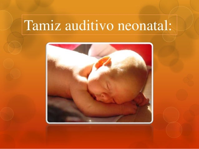 Tamiz auditivo neonatal: