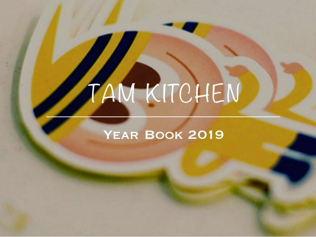YearBook2019 TAM KITCHEN