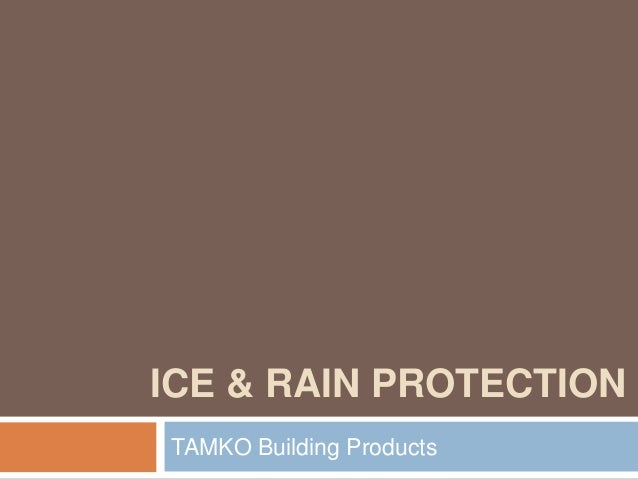 ICE & RAIN PROTECTION TAMKO Building Products