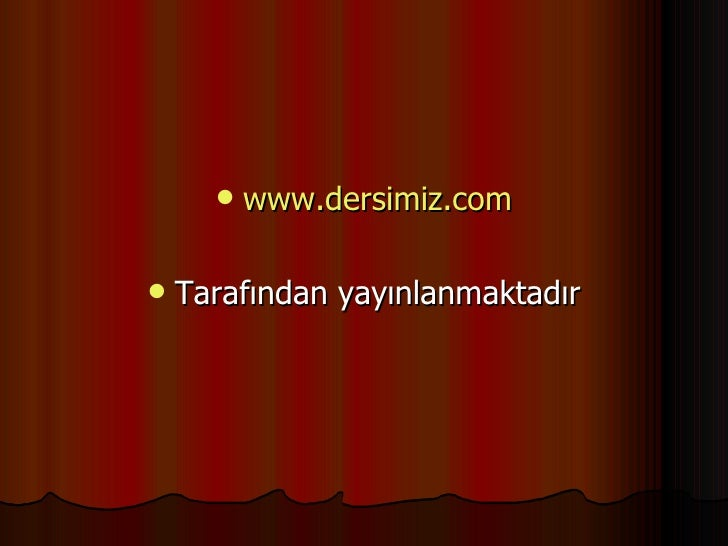 <ul><li>www.dersimiz.com </li></ul><ul><li>Tarafından yayınlanmaktadır </li></ul>