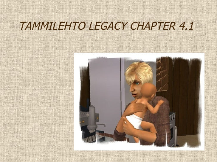 TAMMILEHTO LEGACY CHAPTER 4.1