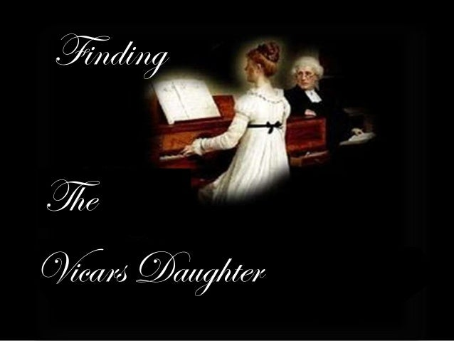 Finding   Finding the Vicars       DaughterTheVicars Daughter