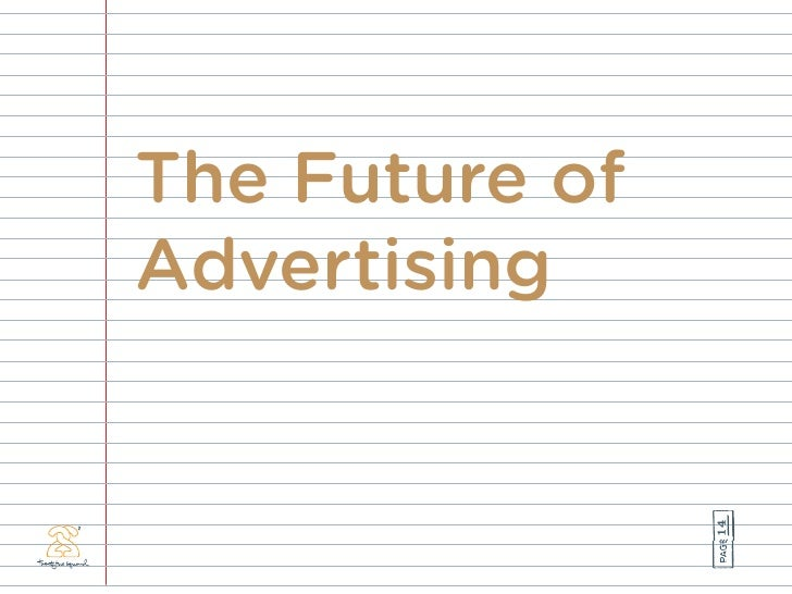 The Future of Advertising                     14