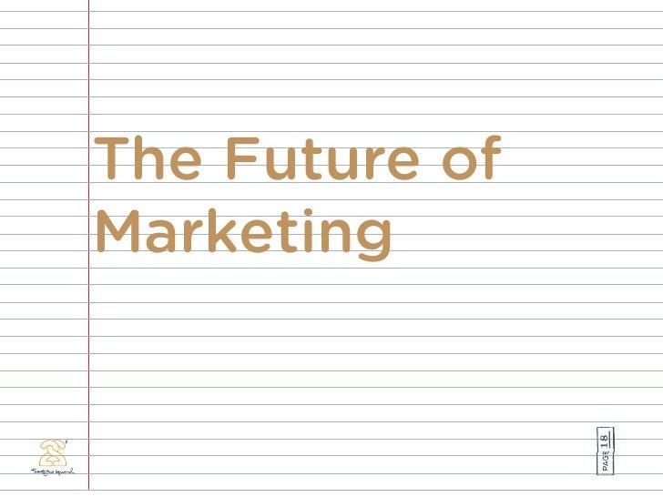 The Future of Marketing                     18
