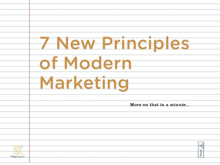 7 New Principles of Modern Marketing          More on that in a minute...                                            2