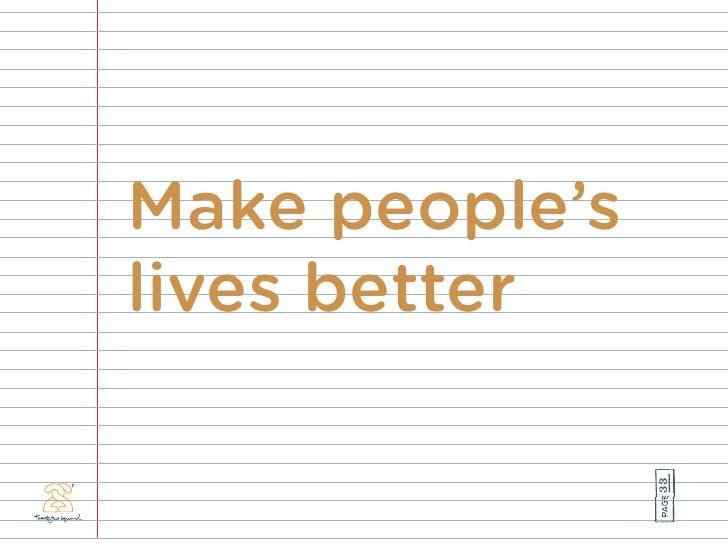 Make people's lives better                     33