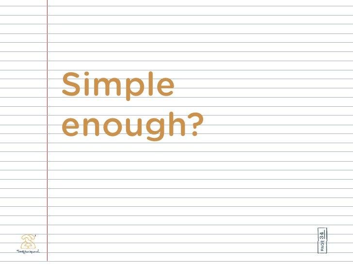 Simple enough?               34