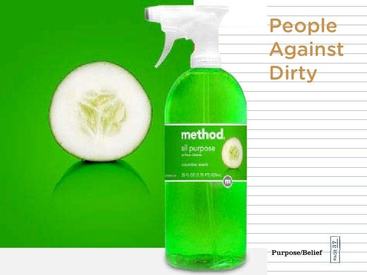 People Against Dirty                      37 Purpose/Belief