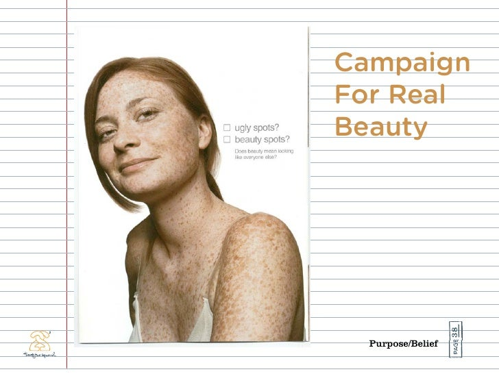Campaign For Real Beauty                        38   Purpose/Belief