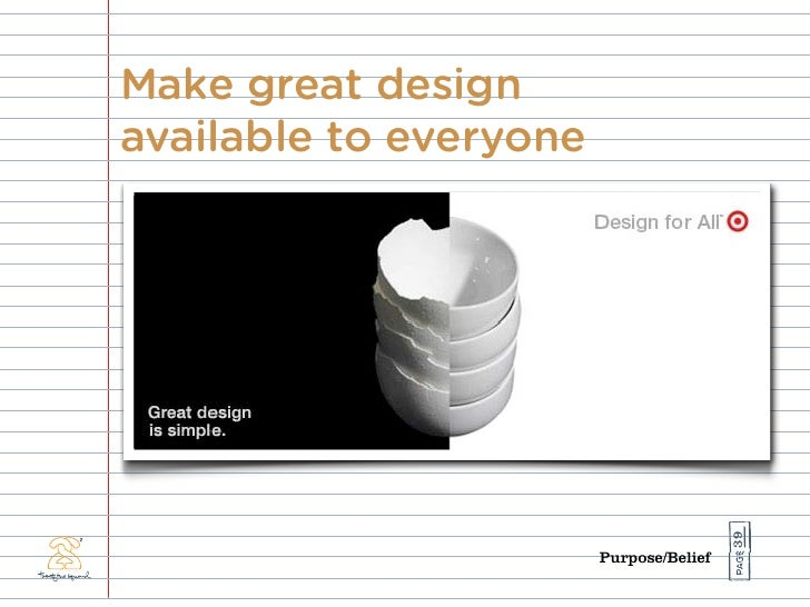 Make great design available to everyone                                              39                         Purpose/Be...