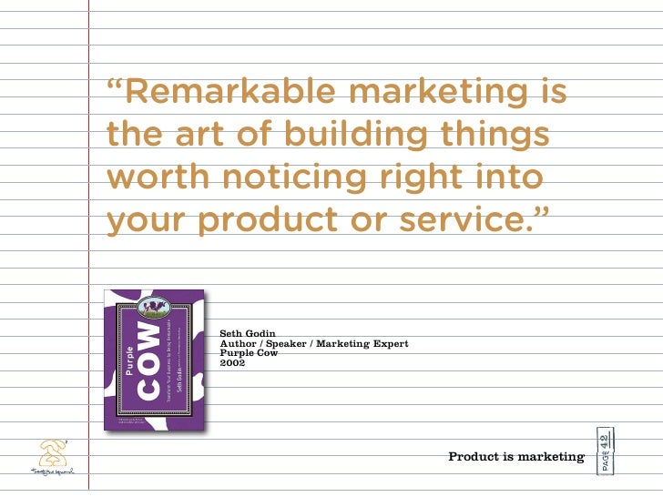"""""""Remarkable marketing is the art of building things worth noticing right into your product or service.""""        Seth Godin ..."""