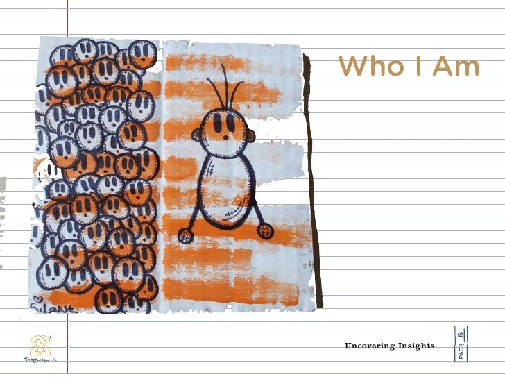 Who I Am                           5 Uncovering Insights