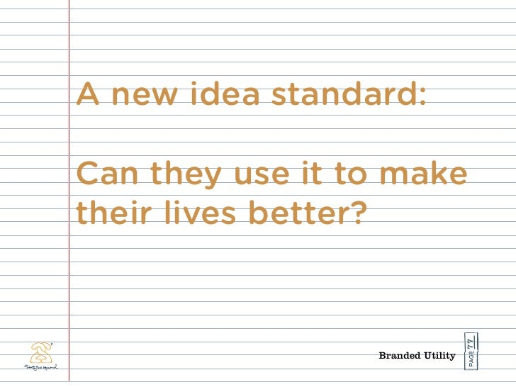 A new idea standard:  Can they use it to make their lives better?                                        77               ...