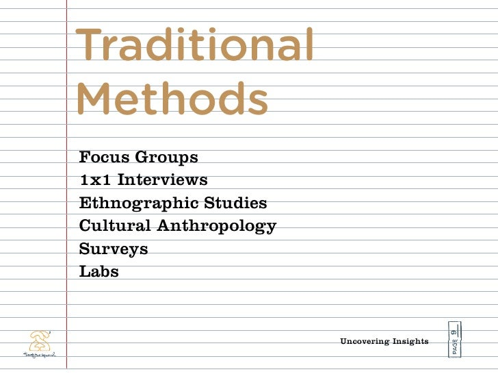 Traditional Methods Focus Groups 1x1 Interviews Ethnographic Studies Cultural Anthropology Surveys Labs                   ...