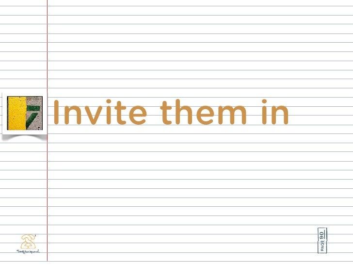 Invite them in                      90