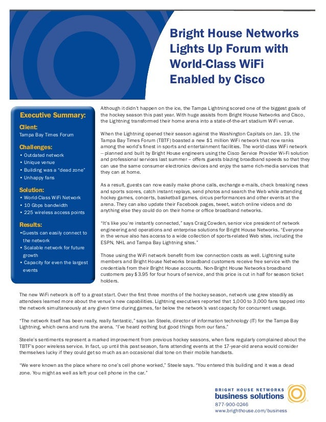 Bright House Networks Lights Up Forum with World-Class WiFi Enabled by Cisco 877-900-0246 www.brighthouse.com/business Exe...