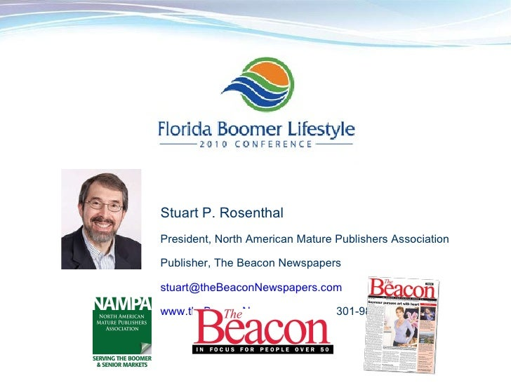 <ul><ul><li>Stuart P. Rosenthal </li></ul></ul><ul><ul><li>President, North American Mature Publishers Association </li></...