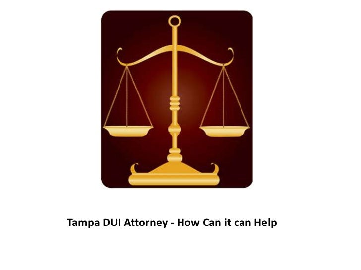 Tampa DUI Attorney - How Can it can Help