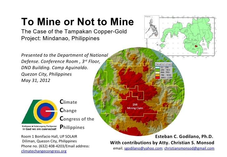 To Mine or Not to MineThe Case of the Tampakan Copper-GoldProject: Mindanao, PhilippinesPresented to the Department of Nat...