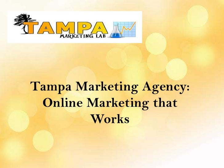 Tampa Marketing Agency: Online Marketing that Works<br />