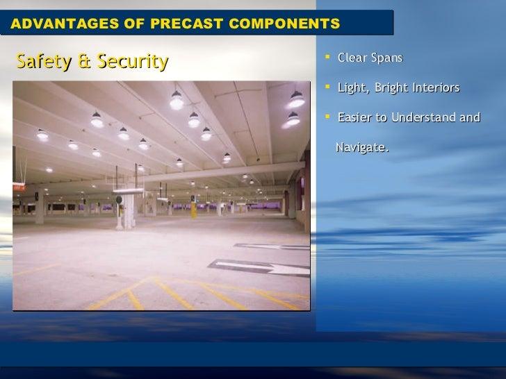 ADVANTAGES OF PRECAST COMPONENTS Safety & Security <ul><li>Clear Spans  </li></ul><ul><li>Light, Bright Interiors  </li></...