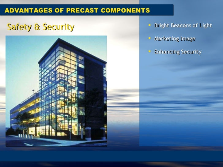 ADVANTAGES OF PRECAST COMPONENTS Safety & Security <ul><li>Bright Beacons of Light  </li></ul><ul><li>Marketing Image  </l...
