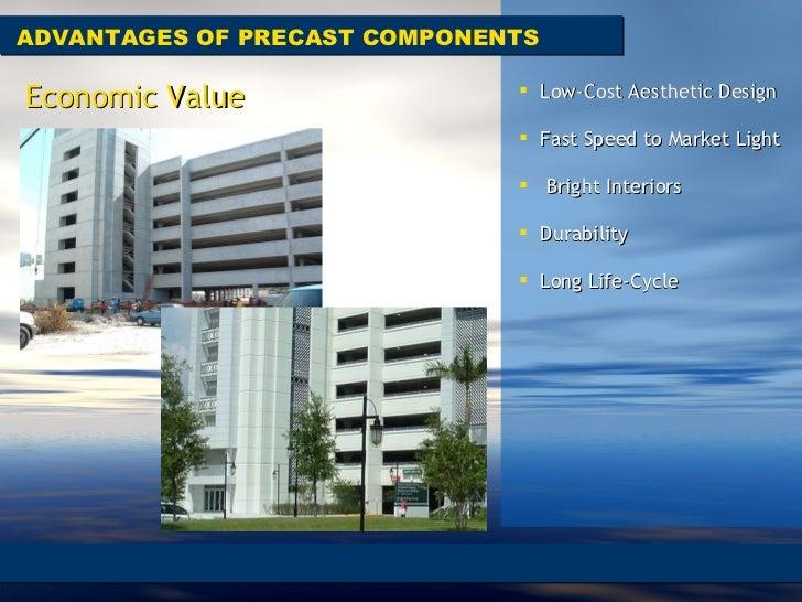 ADVANTAGES OF PRECAST COMPONENTS <ul><li>Low-Cost Aesthetic Design  </li></ul><ul><li>Fast Speed to Market Light </li></ul...