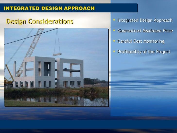 INTEGRATED DESIGN APPROACH Design Considerations <ul><li>Integrated Design Approach  </li></ul><ul><li>Guaranteed Maximum ...