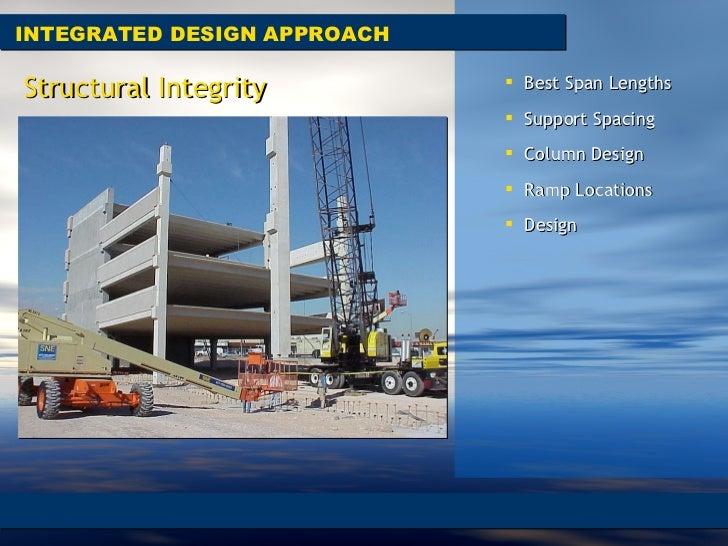 <ul><li>Best Span Lengths  </li></ul><ul><li>Support Spacing  </li></ul><ul><li>Column Design  </li></ul><ul><li>Ramp Loca...