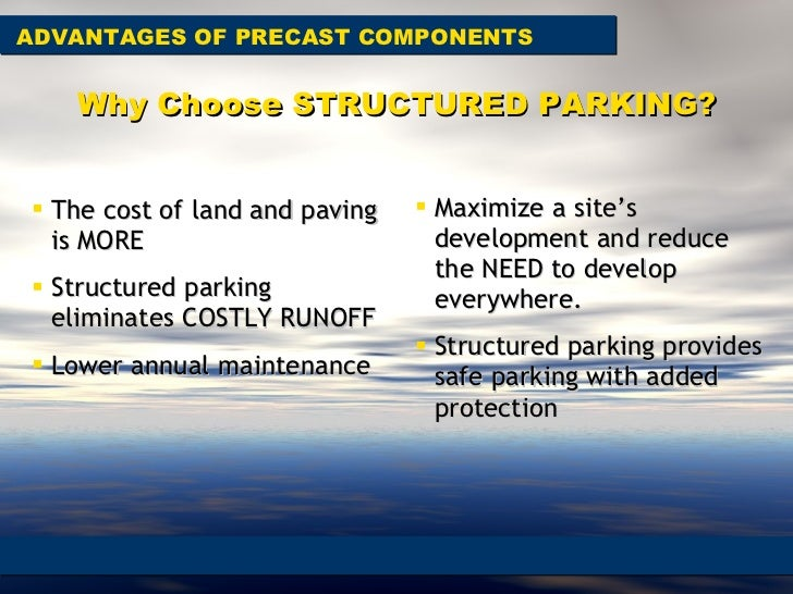 Why Choose STRUCTURED PARKING? <ul><li>The cost of land and paving is MORE </li></ul><ul><li>Structured parking eliminates...
