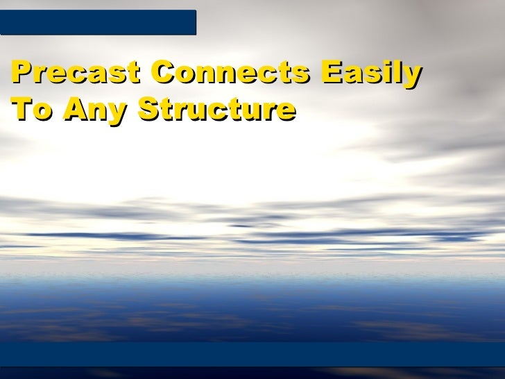 Precast Connects Easily To Any Structure