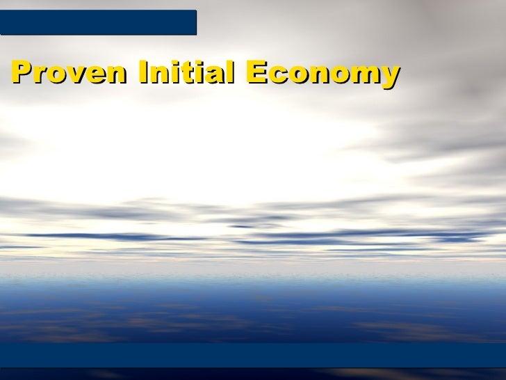 Proven Initial Economy