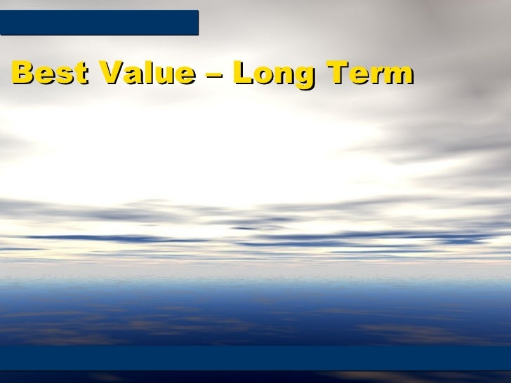 Best Value – Long Term