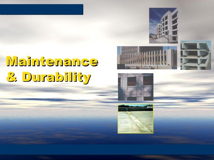 Maintenance & Durability