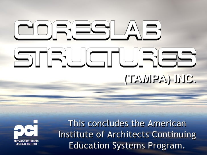 This concludes the American Institute of Architects Continuing Education Systems Program.