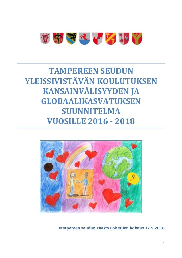 1 TAMPEREEN SEUDUN YLEISSIVISTÄVÄN KOULUTUKSEN KANSAINVÄLISYYDEN JA GLOBAALIKASVATUKSEN SUUNNITELMA VUOSILLE 2016 - 2018 T...