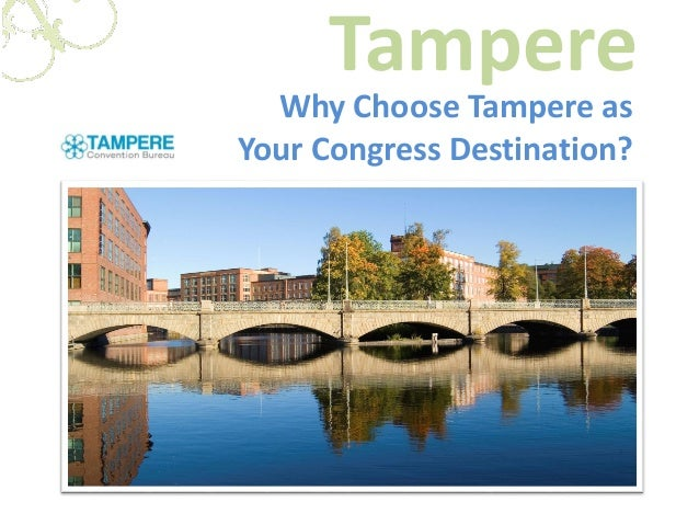 Tampere Why Choose Tampere as Your Congress Destination?