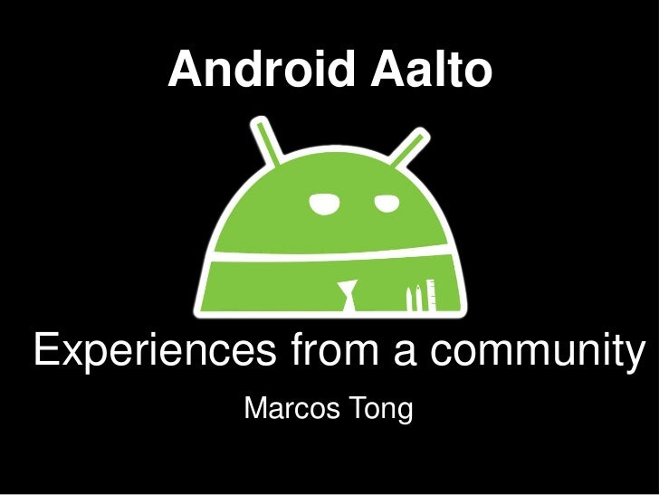 Android AaltoExperiences from a community         Marcos Tong