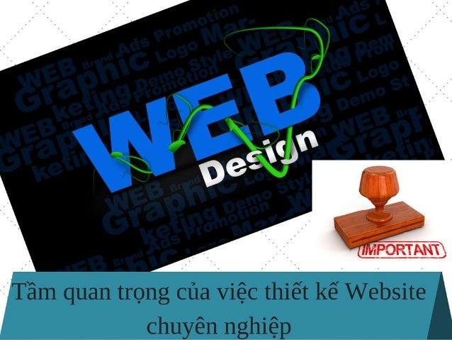 Một trang web hoạt động tốt sẽ giúp cho công ty: Xây dựng thương hiệu Đạt được doanh số Thu hút khách hàng