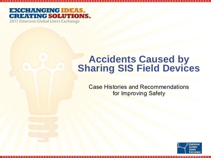 Accidents Caused by Sharing SIS Field Devices Case Histories and Recommendations for Improving Safety