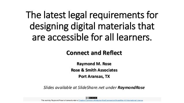 The latest legal requirements for designing digital materials that are accessible for all learners. Connect and Reflect Ra...