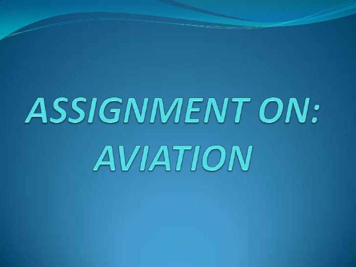 NAME: TAHAMEEN.BATCH: D-2.ACESSOR'S NAME: KAVERI PRATAP.CENTRE NAME: FIAT MANGALORE.ASSIGNMENT ON: AVIATION INDUSTRY.SUBMI...