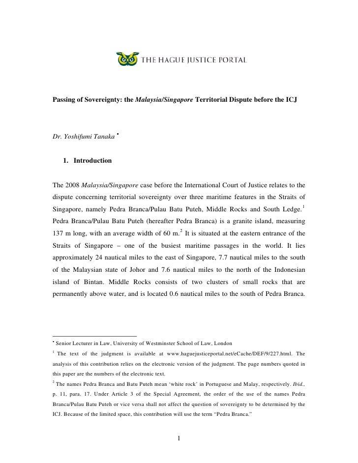 Passing of Sovereignty: the Malaysia/Singapore Territorial Dispute before the ICJDr. Yoshifumi Tanaka •      1. Introducti...